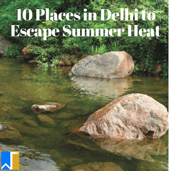 places-in-delhi-to-escape-summer-heat